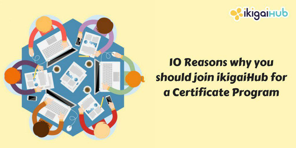 10 Reason Why You Should Join ikigaiHub For a Certificate Course ...